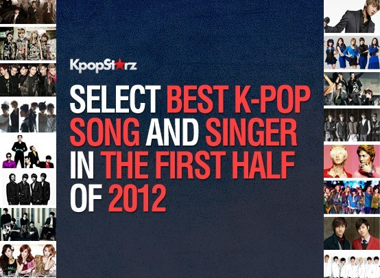 Fans Select The Best K-Pop Song and Singer in The First Half of 2012